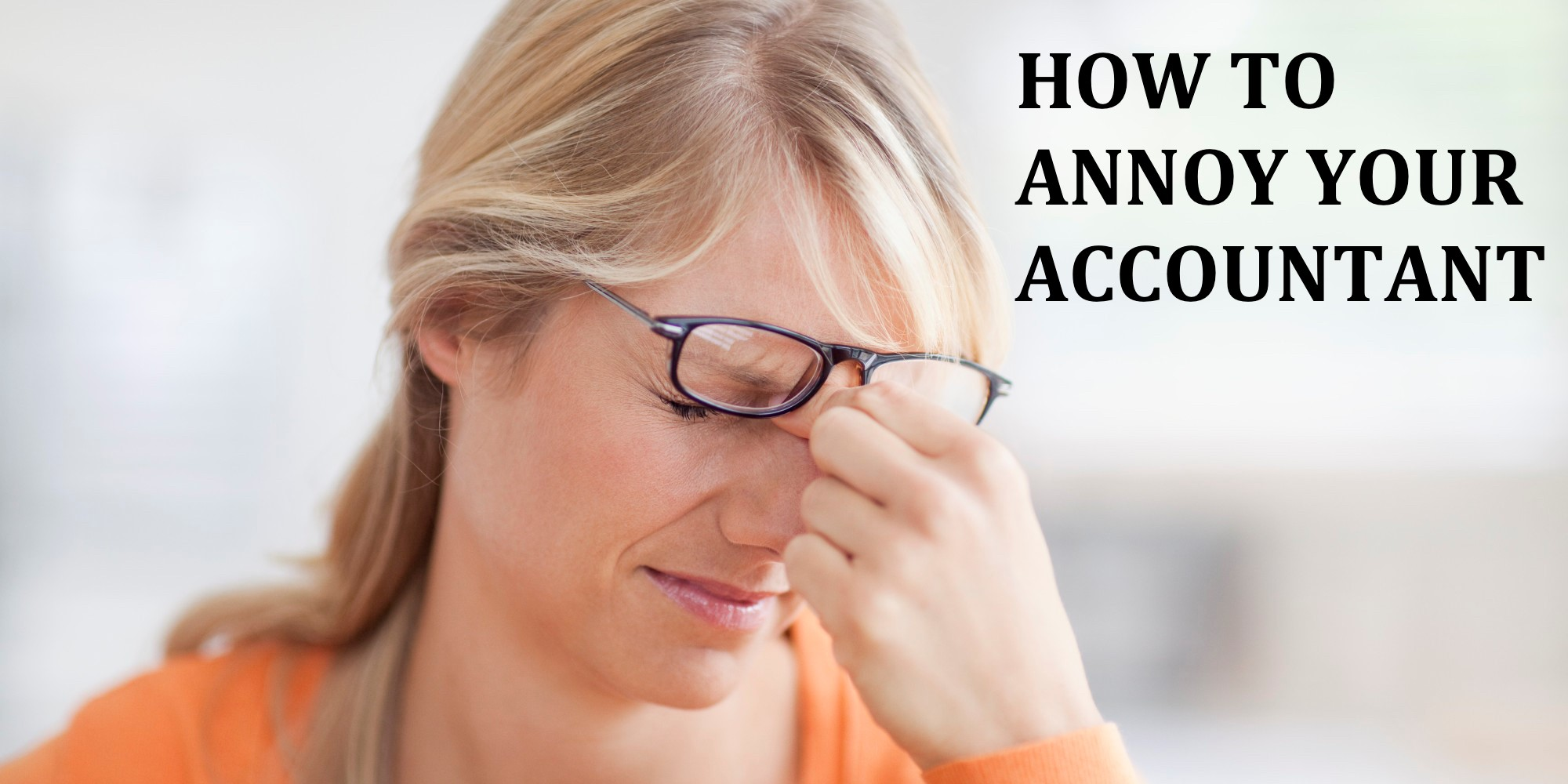 How to annoy your accountant